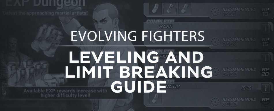 Evolving Fighters [Leveling and Limit Breaking Guide]